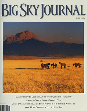 BIG SKY JOURNAL – FALL 2004